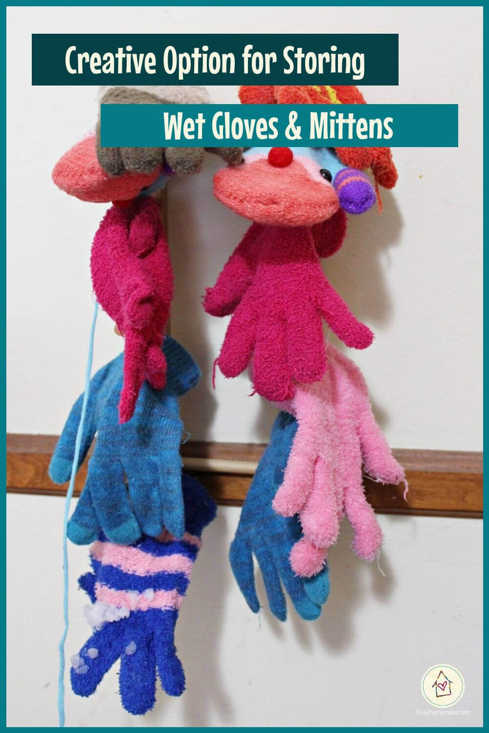 Creative Option for Storing Wet Gloves & Mittens (pinnable image)