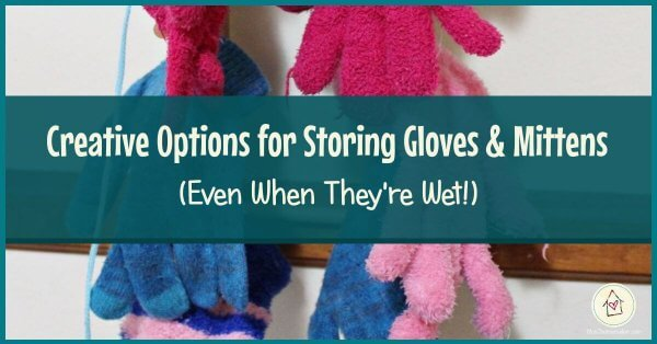 Creative Options for Storing Gloves & Mittens (Even When They're Wet!) (Facebook title image)