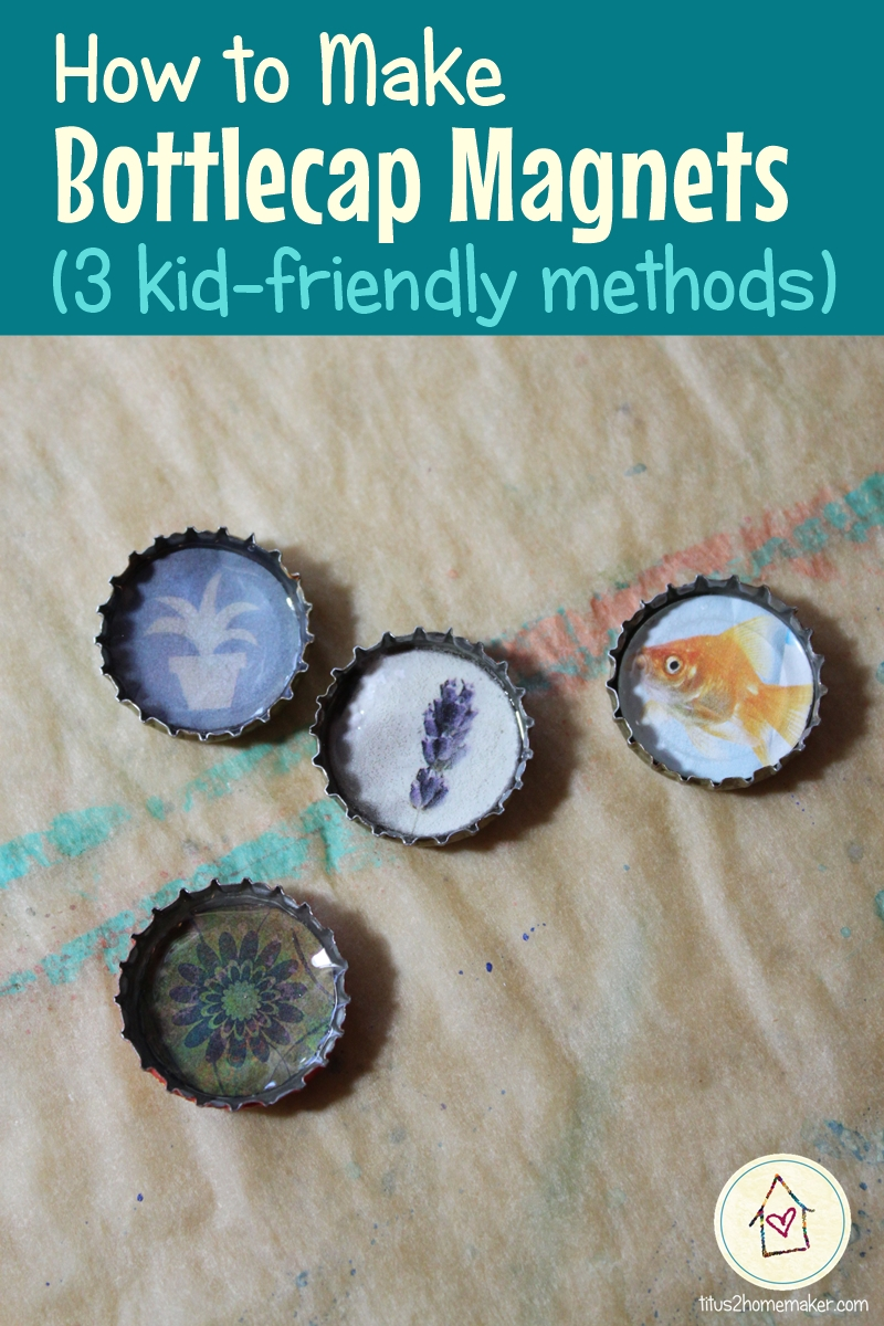 How to Make Bottlecap Magnets (3 kid-friendly methods)