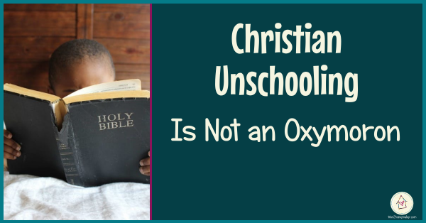 Christian Unschooling is Not an Oxymoron (Facebook header image)