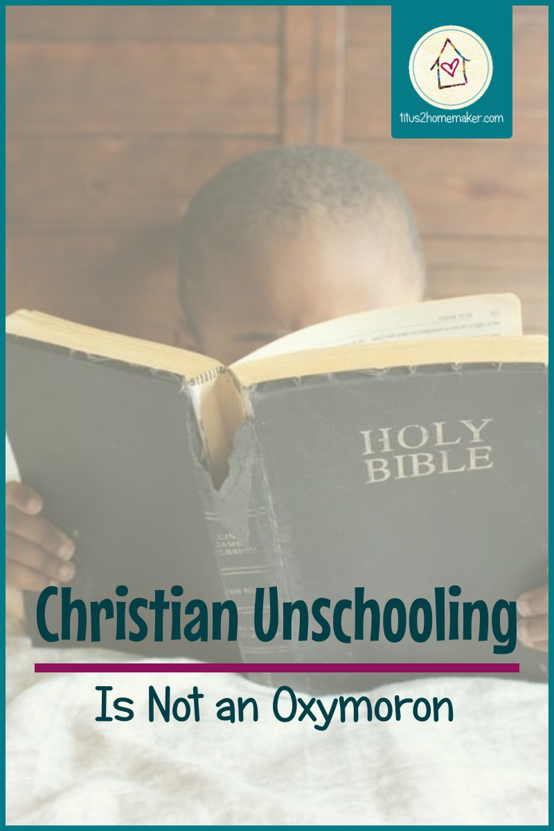 Christian Unschooling is Not an Oxymoron (pinnable image w/ child reading Bible)