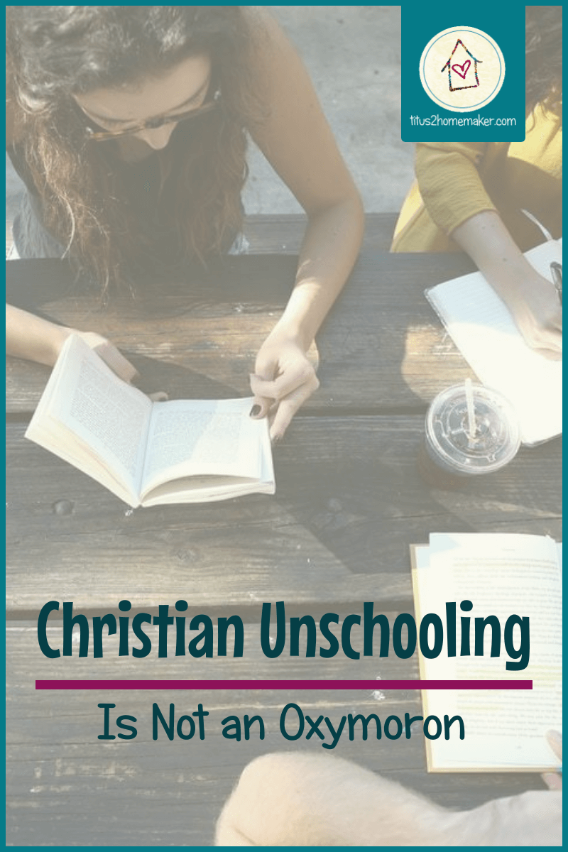 Christian Unschooling is Not an Oxymoron (pinnable image with teens around a table)